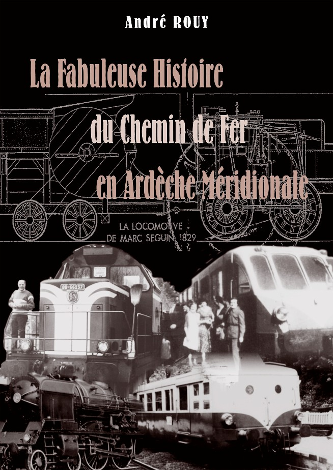 La fabuleuse histoire du chemin de fer en Ardèche méridionale